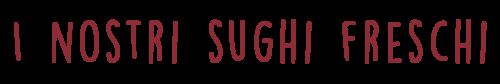 sughifreschi